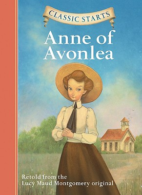 Anne of Avonlea By Olmstead, Kathleen (RTL)/ Andreasen, Dan (ILT)
